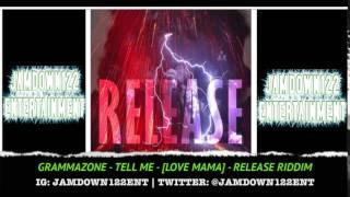 Gramma Zone - Tell Me (Love Mama) - Audio - Release Riddim [Deadline Records] - 2014