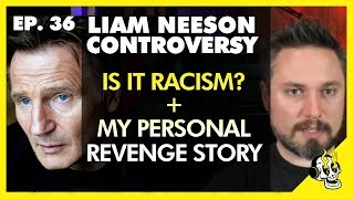 Flick Connection Podcast #36 Liam Neeson Controversy + My Personal Revenge Story