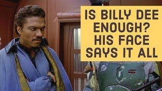 Billy Dee Williams Is Not Enough - Especially After Solo Star Wars