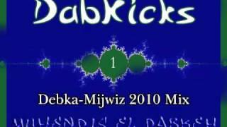 dabkicks dabkeh mijwiz 2010 mix