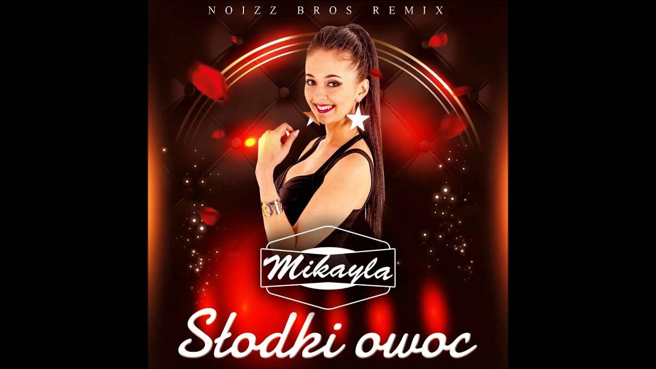 MIKAYLA - Słodki Owoc (Noizz Bros Remix)