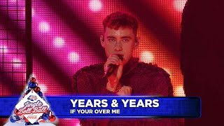 Years & Years - 'If You're Over Me' (Live at Capital's Jingle Bell Ball 2018)
