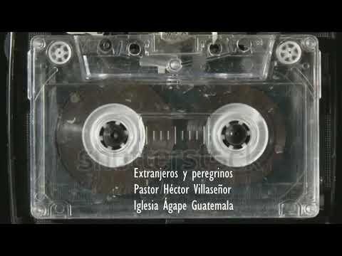 EXTRANJEROS Y PEREGRINOS   PASTOR HÉCTOR VILLASEÑOR