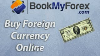 India s First Online Currency Exchange and Foreign Remittances Portal - BookMyForex.com