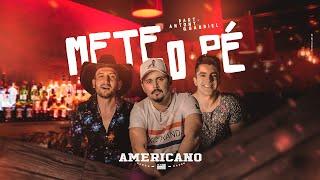 Americano - Mete o Pé (Part. Antony e Gabriel)