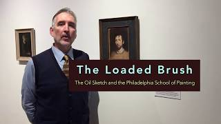 The Loaded Brush, The Oil Sketch and The Philadelphia School of Painting