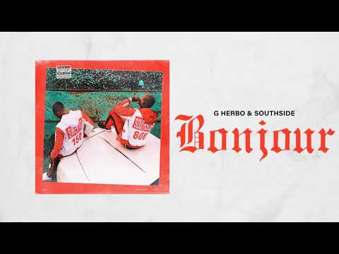 G Herbo & Southside - Bonjour (Official Audio)