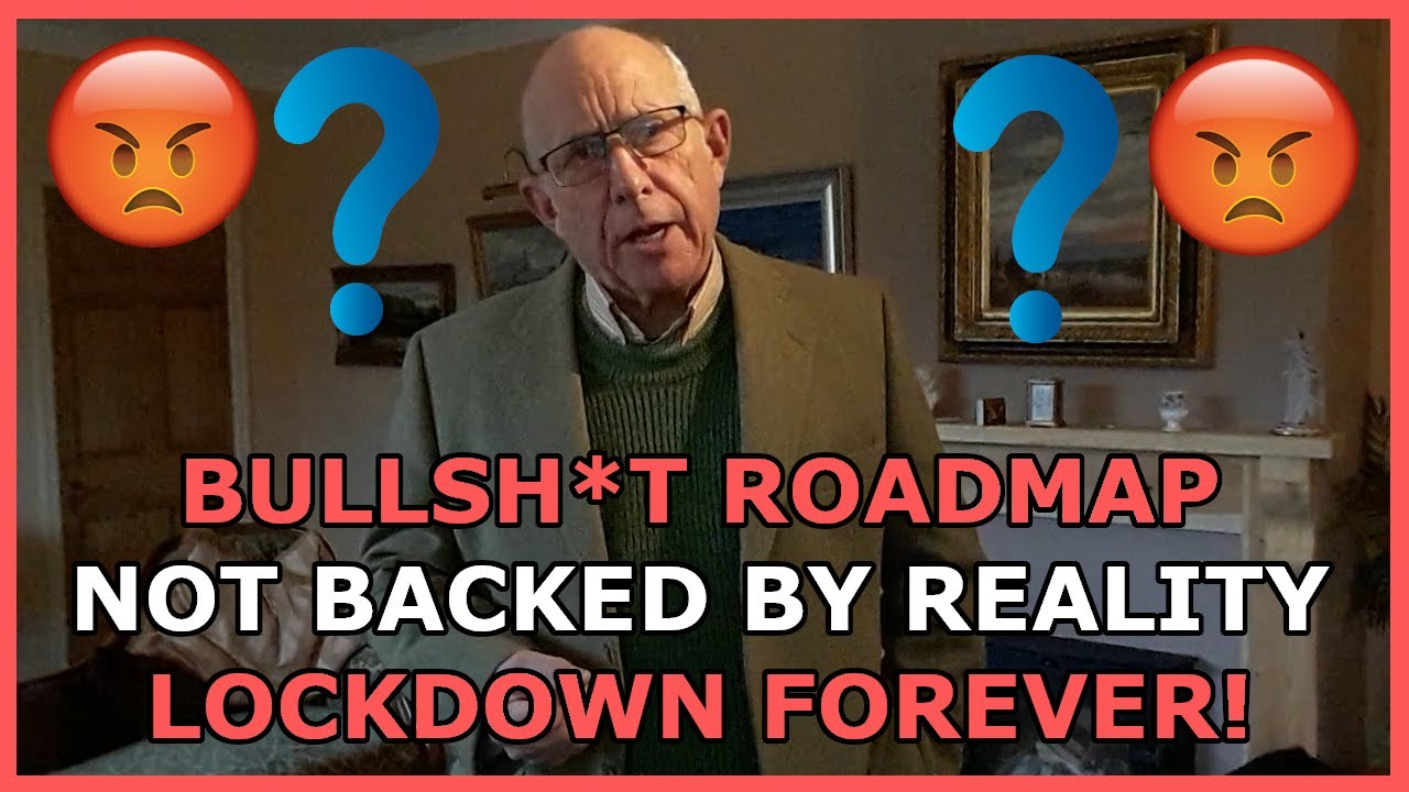 Boris's USELESS roadmap out of this crappy LOCKDOWN