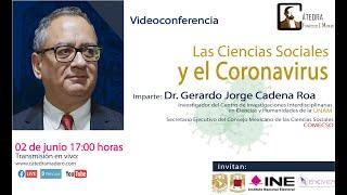 """""""Las Ciencias Sociales y el Coronavirus"""" por el Dr. Jorge Cadena Roa en #CátedraMadero"""