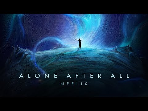 Neelix - Alone After All Mix (Official Audio)