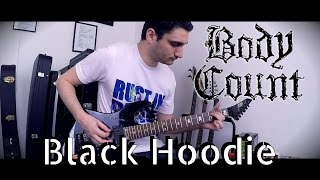 Body Count - Black Hoodie GUITAR COVER