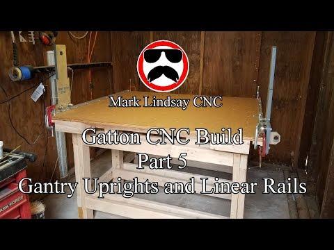 Gatton CNC Build - Part 5 - Linear Rails and Gantry Uprights