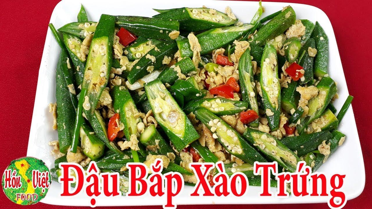 ✅ Đậu Bắp Xào Trứng Nhiều Dưỡng Chất Giúp Da Đẹp Dáng Xinh | Hồn Việt Food