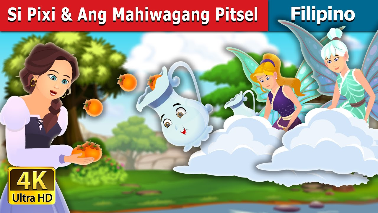 Si Pixi & Ang Mahiwagang Pitsel | Pixi & The Magic Pitcher Story | Filipino Fairy Tales