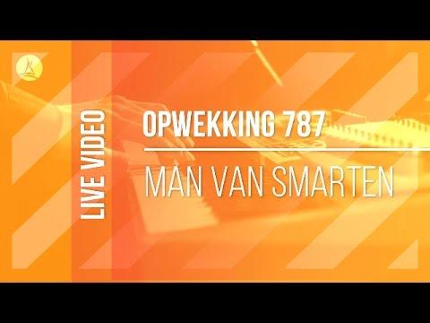 Opwekking 787 - Man Van Smarten - CD40 (live video)