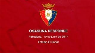 Osasuna Responde, 19 de junio de 2017