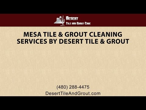 Mesa Tile & Grout Cleaning Services By Desert Tile