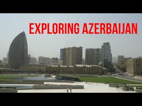 Exploring Azerbaijan