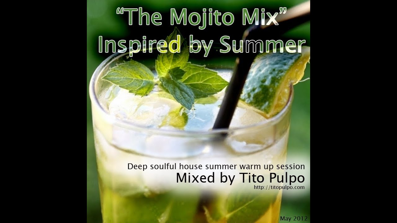 The mojito mix inspired by summer deep soulful house for House music tracklist