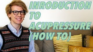 INTRODUCTION TO ACUPRESSURE (HOW TO)- Super Acupressure Series