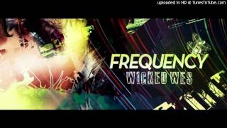 Dj Wicked Wes - Frequency 242