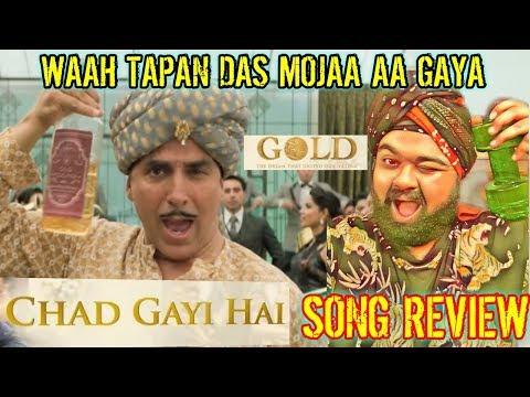 Chad Gayi Hai | Gold | Akshay Kumar | REVIEW | REACTION | VISHAL DADLANI | SACHIN - JIGAR