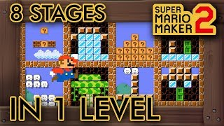 Super Mario Maker 2 - 8 Stages in 1 Level