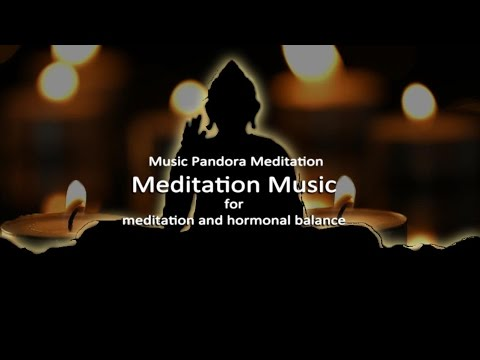 Meditation Music   For Meditation and Hormonal Balance   Music Pandora Meditation   Relax Calm Sleep