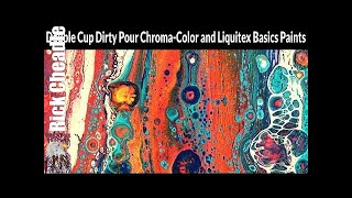 Double Cup Dirty Pour Chroma Color and Liquitex Basics Paints PVA B'laster Silicone Paint Pouring