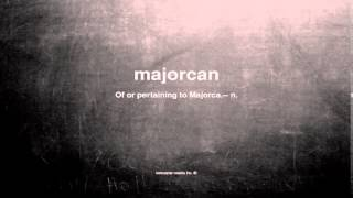 What does majorcan mean