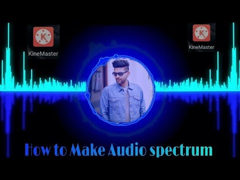 How to make Audio spectrum With the help of kinemaster
