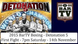 2015 BarTV Boxing - Detonation 5