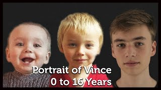 Portrait of Vince, 0 to 16 Years