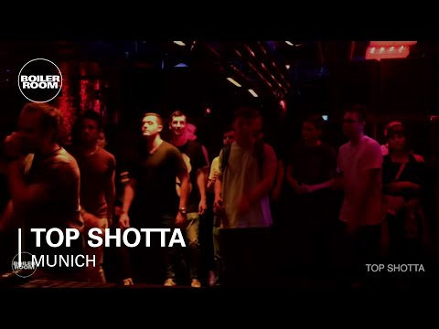 Top Shotta Boiler Room Munich DJ Set