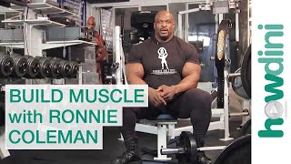 Body building tips: How to build muscle with Ronnie Coleman