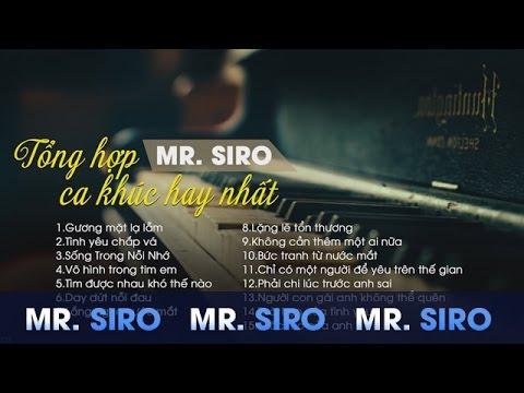 Tổng Hợp Ca Khúc Hay Nhất Của Mr Siro