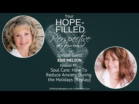 Soul Care: How To Reduce Anxiety during the Holidays - Episode 89
