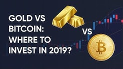 Gold vs Bitcoin: Best Investment in 2019?