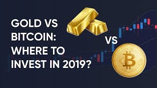 gold-vs-bitcoin-best-investment-in-2019