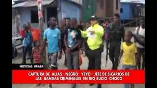 CAPTURA  DE JEFE SICARIOS  ALIAS  NEGRO YAYO EN RIO SUCIO CHOCO