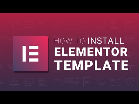 How to Install Elementor Template on Your Website | Elementor Tutorial