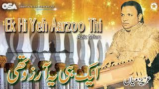 Ek Hi Yeh Aarzoo Thi | Aziz Mian | complete official HD video | OSA Worldwide
