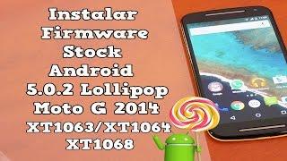 Instalar firmware Stock 5.0.2 Lollipop en Moto G 2014 XT1063/XT1064/XT1068 | Explicación paso a paso