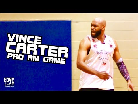 Vince Carter Goes HARD In Pro Am Game! Things Get Heated