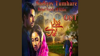 Sadqay Tumhare (From