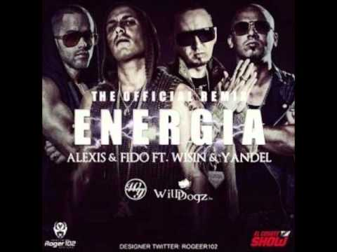 Alexis & Fido Ft Wisin & Yandel - Energia Remix (ORIGINAL)