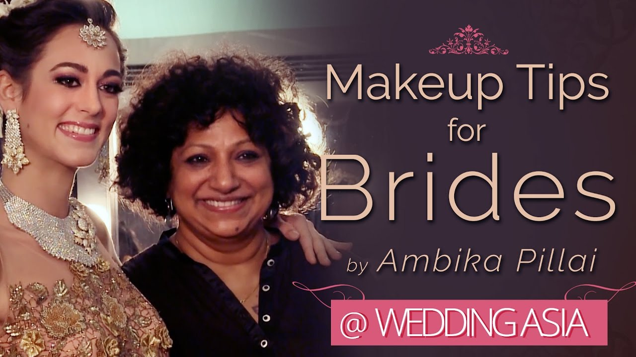 Makeup Tips For Brides | Ambika Pillai Bollywood Makeup Artist | Wedding Asia