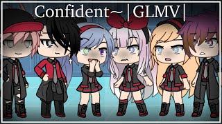 Confident~|GLMV|