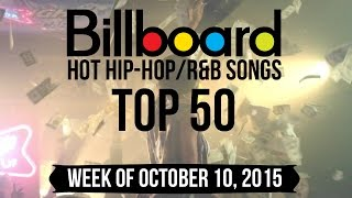 Top 50 - Billboard Hip-Hop/R&B Songs | Week of October 10, 2015