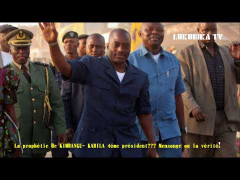RDC: Joseph KABILA 4ème PRÉSIDENT OYO DIEU A ENVOYÉ- LA PROPHÉTIE DE KIMBANGU, MENSONGE OU VÉRITÉ?